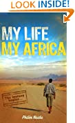 My Life My Africa: An Untamed African Tale of Self Discovery