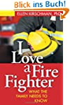 I Love a Fire Fighter: What the Famil...
