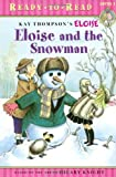 Eloise and the Snowman (Ready-to-Read. Level 1) (0689874510) by Thompson, Kay