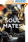 Soul Mates: Religion, Sex, Love, and...