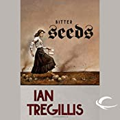 Bitter Seeds: The Milkweed Triptych, Book 1 | Ian Tregillis