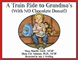 A Train Ride to Grandma's (With No Chocolate-glazed Donut!)