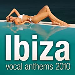 Ibiza Vocal Anthems 2010