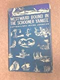 img - for Westward Bound in The Schooner Yankee book / textbook / text book
