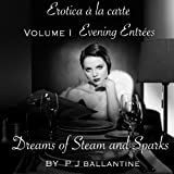 Dreams of Steam and Sparks (Erotica a la carte: Evening Entrees)