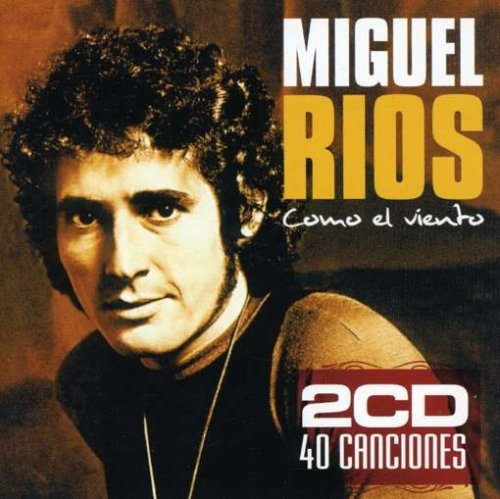 Miguel Rios - Como El Viento - Zortam Music
