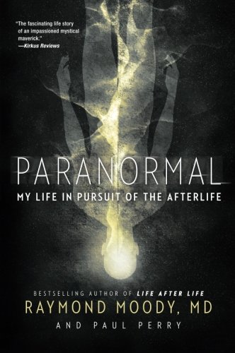 Paranormal: My Life in Pursuit of the Afterlife PDF