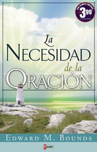 La Necesidad de la oración (Spanish Edition)