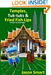 Temples, Tuk-tuks and Fried Fish Lips...