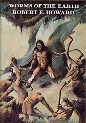 Robert E Howard - Worms Of the Earth