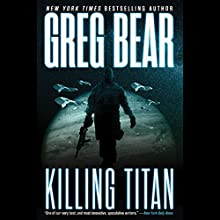 Killing Titan (       UNABRIDGED) by Greg Bear Narrated by Jay Snyder