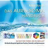 """Das Aura-Soma-Handbuchvon """"Mike Booth"""""""