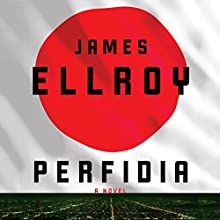 Perfidia: A Novel (       UNABRIDGED) by James Ellroy Narrated by Craig Wasson