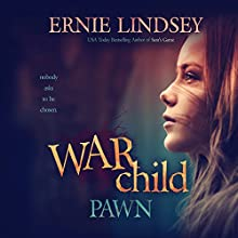 Warchild: Pawn: The Warchild Series, Book 1 (       UNABRIDGED) by Ernie Lindsey Narrated by Gabrielle Salinger
