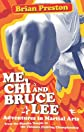 Me, Chi, and Bruce Lee: The Adventures of a Kung Fu Klutz from the Shaolin Temple to the Ultimate Fighting Championship
