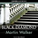 Black Diamond (       UNABRIDGED) by Martin Walker Narrated by Bill Wallis