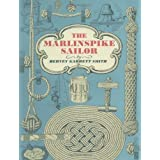 The Marlinspike Sailor ~ Hervey Garrett Smith