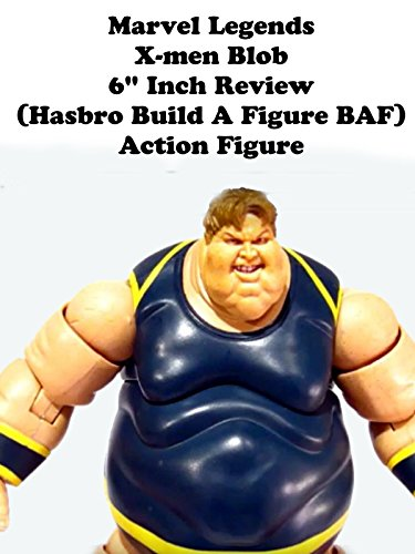 Marvel Legends X-men BLOB review (Hasbro build a figure BAF) action figure toy on Amazon Prime Video UK
