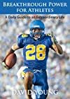 Breakthrough Power for Athletes: A Daily Guide to an Extraordinary Life