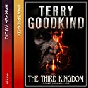 The Third Kingdom: A Richard and Kahlan Novel, Book 2 Hörbuch von Terry Goodkind Gesprochen von: Sam Tsoutsouvas