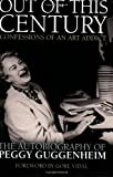 img - for By Peggy Guggenheim Out of This Century: Confessions of an Art Addict (New edition) [Paperback] book / textbook / text book