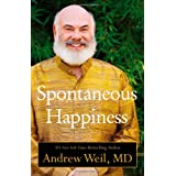 Spontaneous Happiness ~ Andrew Weil