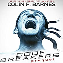 Code Breakers: Prequel Audiobook by Colin F. Barnes Narrated by Marc Vietor