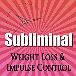 Subliminal Weight Loss & Impulse Control Speech