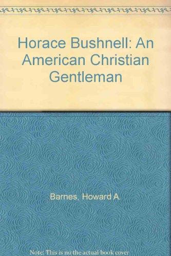 Horace Bushnell: An American Christian Gentleman