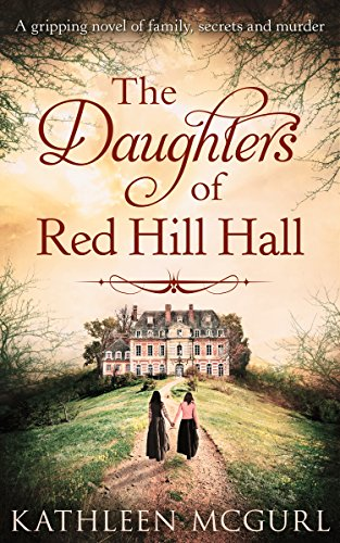 the-daughters-of-red-hill-hall-a-gripping-novel-of-family-secrets-and-murder