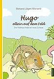 Hugo - allein auf dem Feld: Eine Feldmaus findet ein neues Zuhause (Edition Octopus)