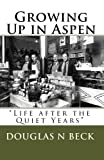"""Growing Up in Aspen: """"Life after the Quiet Years"""""""