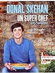 Un super chef en cuisine: Les 150 rec...