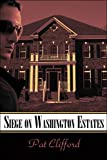 img - for Siege on Washington Estates book / textbook / text book