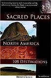 Sacred Places North America: 108 Destinations (Sacred Places: 108 Destinations series)