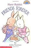 Friends Forever: Hare And Rabbit (level 3) (Hello Reader) (0439087538) by Noonan, Julia