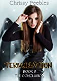 Termination - The Conclusion (Trapped in the Hollow Earth Novelette Series Book 9)