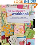 The Cardmaker's Workbook: The Complet...