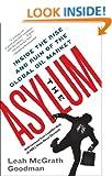 The Asylum: The Renegades Who Hijacked the World's Oil Market