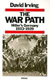 The War Path: Hitler's Germany, 1933-1939 (0333357906) by Irving, David
