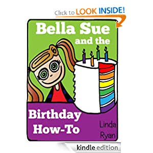 Bella Sue and the Birthday How-To