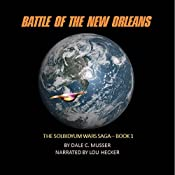 Battle of the New Orleans: Solbidyum Wars Saga, Book 1 | Dale Musser