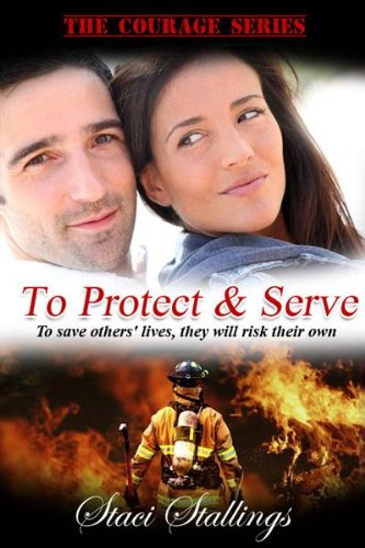 To Protect & Serve, A Contemporary Christian Romance (The Courage Series)