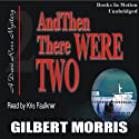 And Then There Were Two: Dani Ross Mystery Series #2 (       UNABRIDGED) by Gilbert Morris Narrated by Kris Faulkner