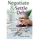 Negotiate and Settle Your Debts: A Debt Settlement Strategy ~ Mandy Akridge