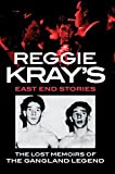 img - for Reggie Kray's East End Stories: The Lost Memoirs of the Gangland Legend book / textbook / text book