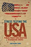 img - for Stress Testing the USA: Public Policy and Reaction to Disaster Events book / textbook / text book