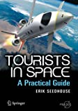 Tourists in Space: A Practical Guide (Springer Praxis Books)