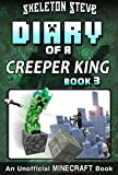 Minecraft Diary of a Creeper King – Book 3: Unofficial Minecraft Books for Kids, Teens, & Nerds – Adventure Fan Fiction Diary Series (Skeleton Steve & … Collection – Cth'ka the Creeper King)