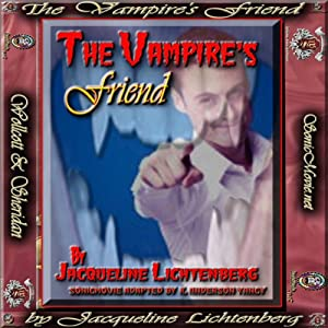 The Vampire's Friend: The Dorian St. James Saga | [Jacqueline Lichtenberg, K. Anderson Yancy]